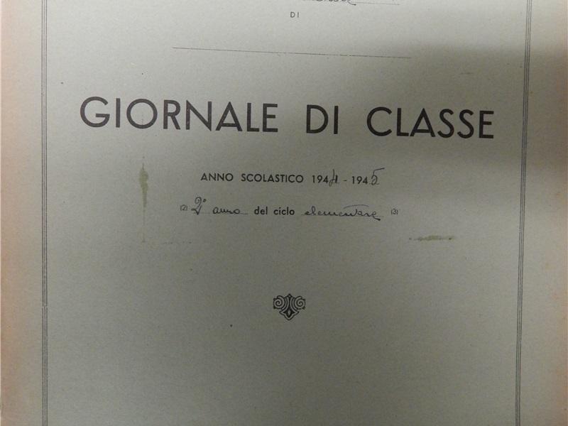Giornale di classe II B – maschile, 1944 – 1945 Archivio storico dell'Istituto Comprensivo
