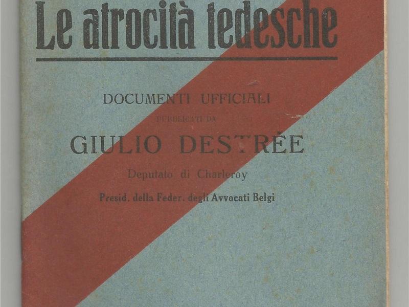 Libretto di propaganda 'Pro Belgio - Le atrocità tedesche', 1914